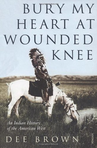 bury-my-heart-at-wounded-knee-an-indian-history-of-the-american-west-arena-books-by-brown-dee-1987-p