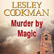 Murder by Magic: Libby Sarjeant Mystery | [Lesley Cookman]
