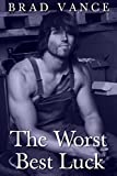 The Worst Best Luck - Brad Vance