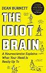 The Idiot Brain: A Neuroscientist Exp...