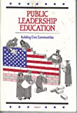 img - for Public Leadership Education, Building Civic Communities, Vol. V book / textbook / text book