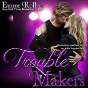 Trouble Makers | Emme Rollins