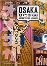 Osaka et Kyoto, Nara : Une expérience japonaise