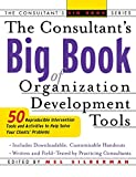 img - for The Consultant's Big Book of Organization Development Tools : 50 Reproducible Intervention Tools to Help Solve Your Clients' Problems book / textbook / text book