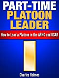 img - for Part-Time Platoon Leader: How to Lead a Platoon in the ARNG and USAR book / textbook / text book