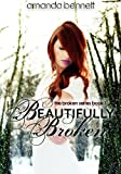 Beautifully Broken (Broken Series #1)