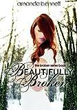 Beautifully Broken (Broken Series #1)