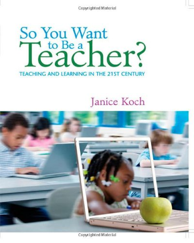 So You Want To Be A Teacher?: Teaching And Learning In The 21St Century front-1062746