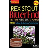Bitter End (The First Nero Wolfe Novella) ~ Rex Stout