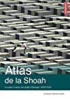 Atlas de la Shoah : La mise � mort de...