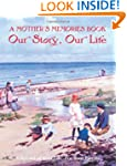 A Mother's Memory Book: Our Story, Ou...
