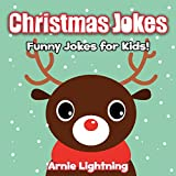 Christmas Joke Book for Kids: Funny Christmas Jokes for Kids