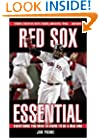 Red Sox Essential: Everything You Need to Know to Be a Real Fan!