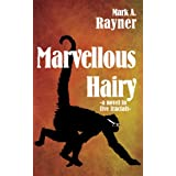 Marvellous Hairy ~ Mark A. Rayner