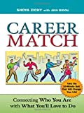 img - for Career Match: Connecting Who You Are with What You'll Love to Do (Edition unknown) by Zichy, Shoya, Bidou, Ann [Paperback(2007  ] book / textbook / text book