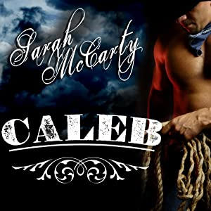 Caleb: Shadow Wranglers, Book 1 | [Sarah McCarty]