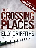 The Crossing Places: Ruth Galloway Investigation 1: A Case for Ruth Galloway