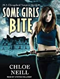 Chloe Neill Some Girls Bite (Chicagoland Vampires Series)
