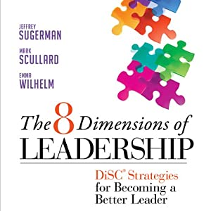 The 8 Dimensions of Leadership: DiSC Strategies for Becoming a Better Leader | [Jeffrey Sugerma, Mark Scullard, Emma Wilhelm]