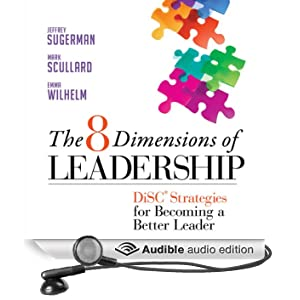 The 8 Dimensions of Leadership: DiSC Strategies for Becoming a Better Leader (Unabridged)