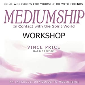 Mediumship Workshop: In Contact with the Spirit World | [Vince Price]