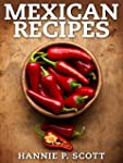 Mexican Recipes (Delicious Mexican Fo...