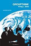 Groupthink: Psychological Studies of Policy Decisions and Fiascoes (0395317045) by Janis, Irving L.