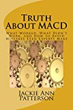 Truth About MACD: What Worked, What Didn't Work, and How to Avoid Mistakes Even Experts Make (Beat The Crash Book 2)
