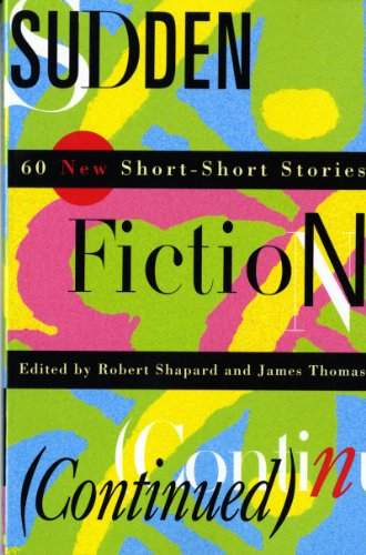 Sudden Fiction (Continued): 60 New Short-Short Stories...