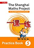 Shanghai Maths - The Shanghai Maths Project Practice Book Year 5: For the English National Curriculum