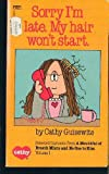 Sorry I'm Late. My Hair Won't Start.: Selected Cartoons from a Mouthful of Breath Mints and No One to Kiss Volume 1 (0449209253) by Guisewite, Cathy