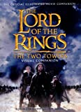 The Two Towers Visual Companion: The Official Illustrated Movie Companion (The Lord of the Rings)
