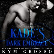 Kade's Dark Embrace: Immortals of New Orleans, Book 1 | [Kym Grosso]