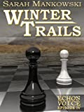 Winter Trails - Echo's Voice: Episode IV