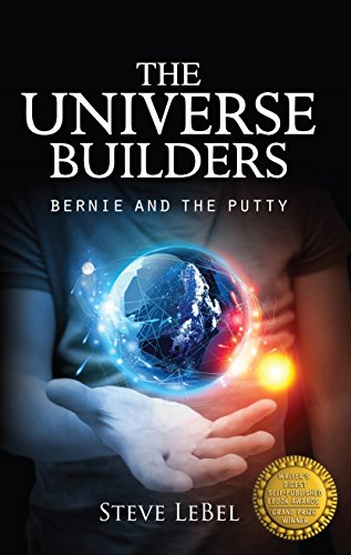 The Universe Builders: Bernie and the Putty cover