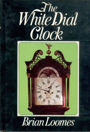 The white dial clock [Hardcover] by Loomes, Brian