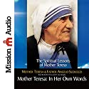 Mother Teresa: In Her Own Words (       UNABRIDGED) by Mother Teresa Narrated by Mother Teresa