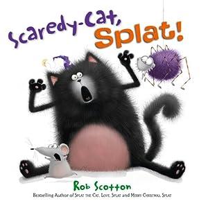Scaredy-Cat, Splat! | [Rob Scotton]