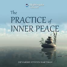 The Practice of Inner Peace Speech by Steven Hartman Narrated by Steven Hartman