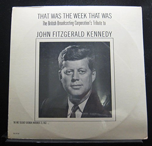 that-was-the-week-that-was-the-british-broadcasting-corporations-tribute-to-john-f-kennedy-the-bbc-t