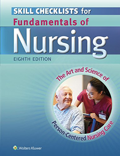 Skill Checklists for Fundamentals of Nursing: The Art and Science of Person-Centered Nursing Care