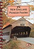 New England Pioneer Pantry (087197309X) by Telephone Pioneers of America