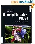 Kampffisch-Fibel - Faszination Betta...