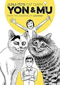 Junji Ito's Cat Diary: Yon And Mu Volume 1