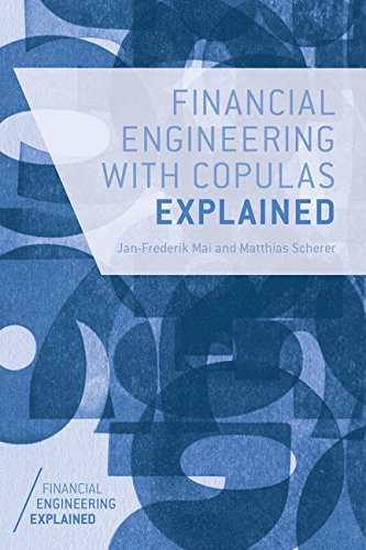 Financial Engineering with Copulas Explained (Financial Engineering Explained)