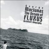 echange, troc Thomas Kellein - The Dream of Fluxus: George Maciunas : An Artist's Biography