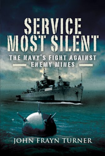 Service Most Silent: The Navy's Fight Against Enemy Mines