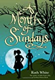 A Month of Sundays (0374399123) by White, Ruth