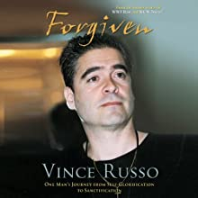 Forgiven: One Man's Journey from Self-Glorification to Sanctification (       UNABRIDGED) by Vince Russo Narrated by Roy Samuelson