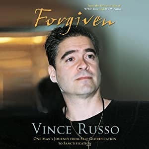 Forgiven: One Man's Journey from Self-Glorification to Sanctification | [Vince Russo]